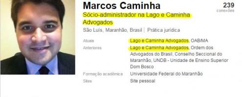 Em perfil na rede social Linked In, Marcos Caminha se identifica como sócio-administrador na Lago e Caminha, mesmo escritório de Rodrigo Lago