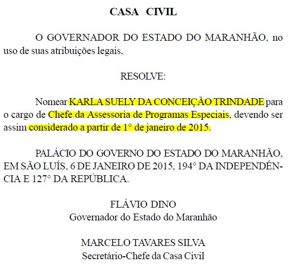 Nomeação foi assinada por Dino no último dia 6, e mesmo com o atraso na publicação, dá direito à Karla Trindade de receber desde o início do mês
