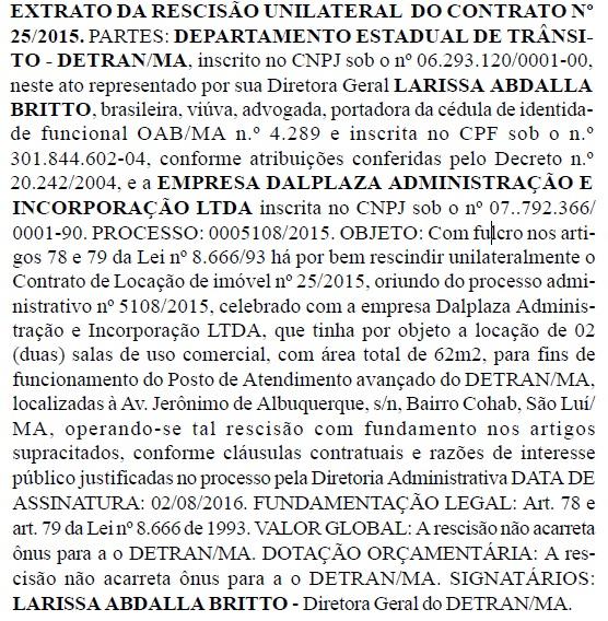 Após quase um ano de contrato com a Dalplaza, o Detran decidiu rescindir o contrato unilateralmente. Medida ocorre quando a outra parte falha na prestação do serviço contratado